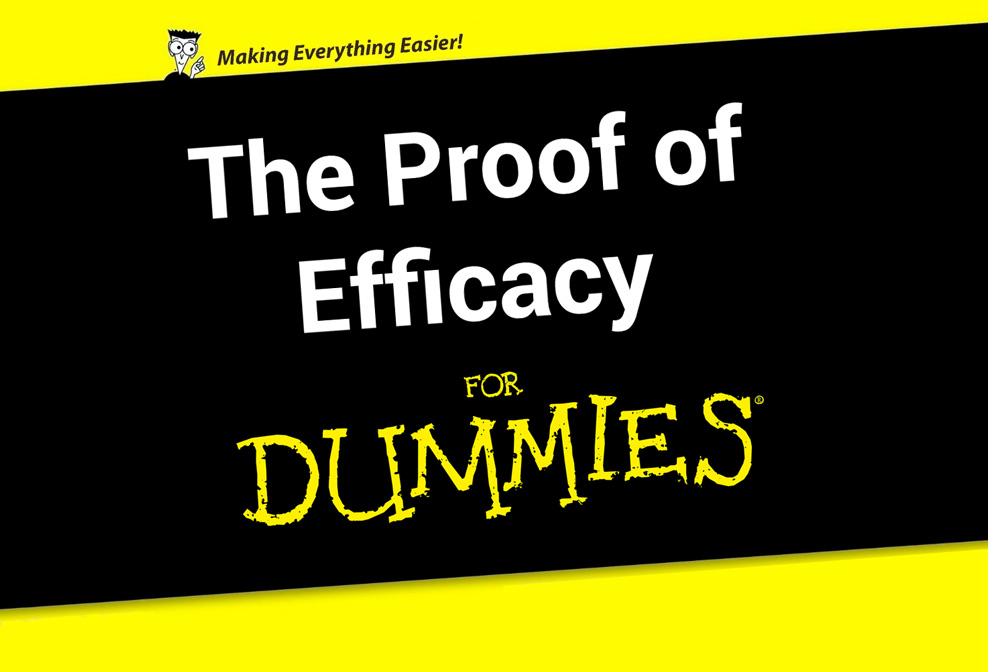 Proof of efficacy for dummies